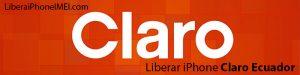 Liberar iPhone Claro Ecuador