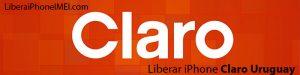 Liberar iPhone Claro Uruguay